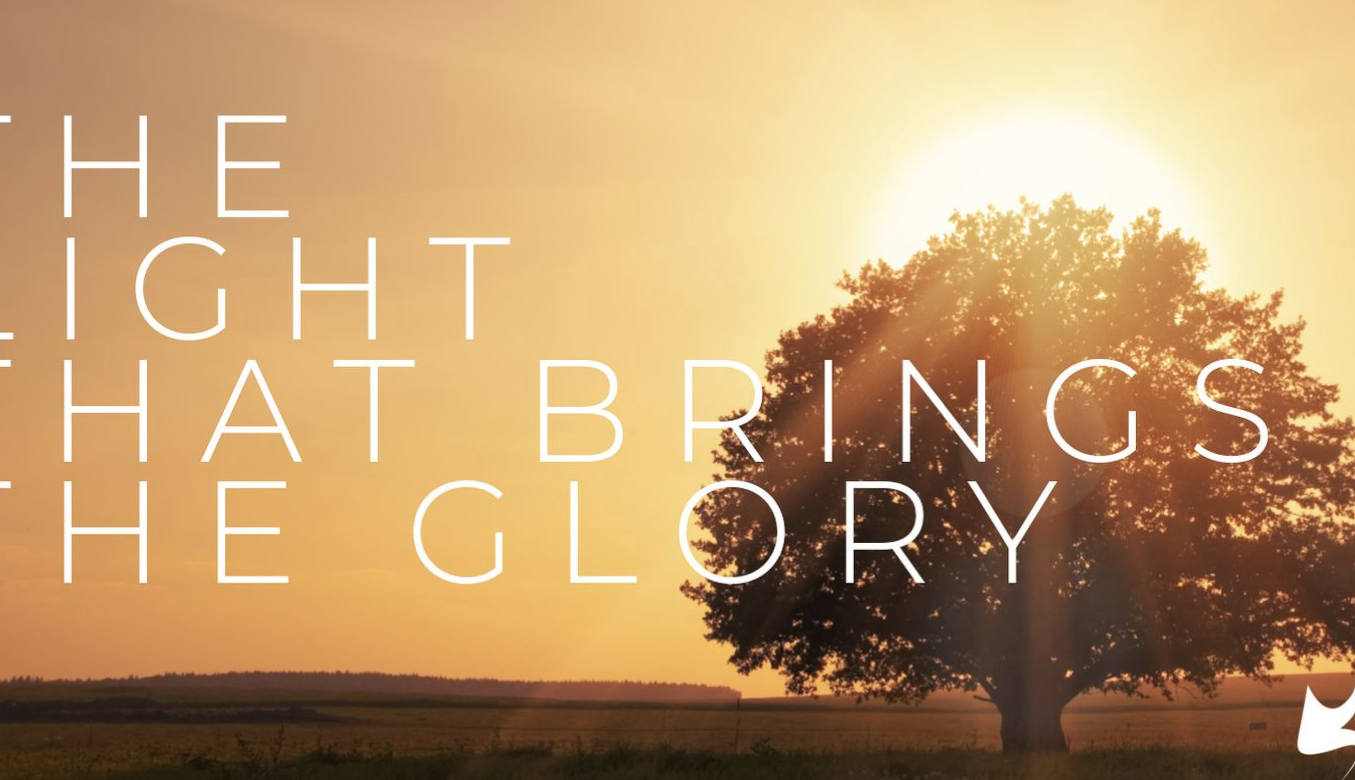 Light that Brings the Glory